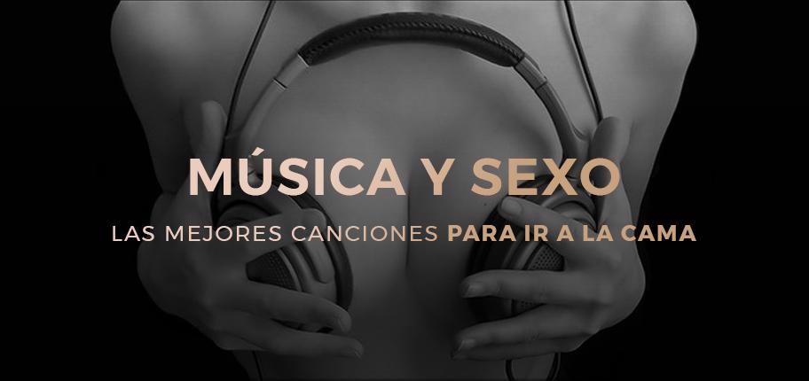 Música  y Sexo: Canciones Sexys Para Seducir